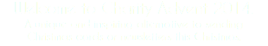 Welcome to Charity Advent 2014. A unique and inspiring alternative to sending Christmas cards or newsletters this Christmas.